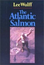 The Atlantic Salmon by Wulff, Lee