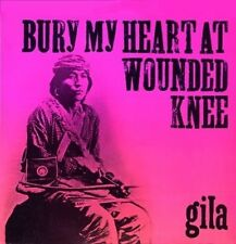 Gila: Bury my heart at wounded Knee (1973) Garden of Delights LP 010; NEUF