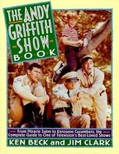 The Andy Griffith Show Book: From Miracle Salve to Kerosene Cucumbers -ExLibrary