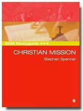 Christian Mission: Historic Types and Contemporary Expressions by Stephen...