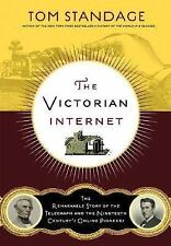 The Victorian Internet: The Remarkable Story of the Telegraph and the Nineteenth