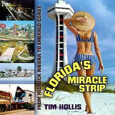 Floridas Miracle Strip: From Redneck Riviera to Emerald Coast