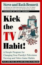 Kick the TV Habit: A Simple Program for Changing Your Family's Television