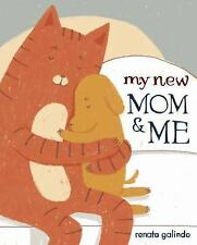 My New Mom and Me by Renata Galindo (2016, Hardcover, HC, 1st Edition) Free Ship