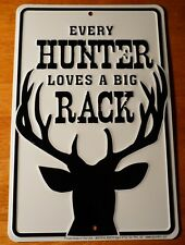 EVERY HUNTER LOVES A BIG RACK Deer Buck Hunting Lodge Cabin Home Decor Sign NEW