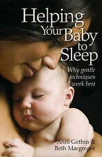 Helping Your Baby to Sleep Why Gentle Techniques Work Best Anni Gethin Like New!