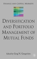 Diversification and Portfolio Management of Mutual Funds (Finance and Capital Ma