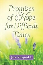 Promises of Hope for Difficult Times by Kirkpatrick, Jane
