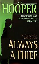 Always a Thief by Kay Hooper (2003, Paperback)