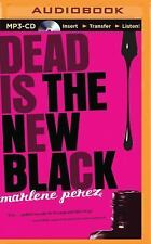 Dead Is: Dead Is the New Black 1 by Marlene Perez (2015, MP3 CD, Unabridged)