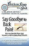 Chicken Soup for the Soul: Say Goodbye to Back Pain!: How to Handle Flare-Ups, I