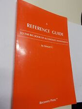 A Reference Guide To The Big Book Of Alcoholics Anonymous Rare 1st Ed.1st Print