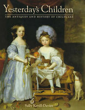 YESTERDAY'S CHILDREN The Antiques And History of Childcare, KEVILL-DAVIES Sally