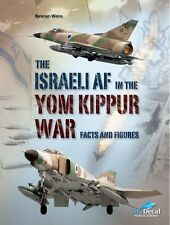 The ISRAELI AIR FORCE in the Yom Kippur War - Facts and Figures