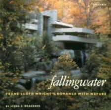 Fallingwater: Frank Lloyd Wright's Romance With Nature by Lynda S. Waggoner a...
