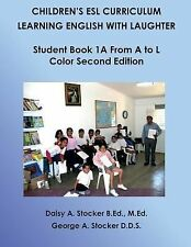 Children's ESL Curriculum: Learning English with Laughter : Student Book 1A...