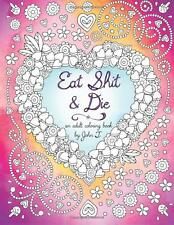 Swear Word Coloring Book Eat Shit & Die Relieving Adult Cuss Relax Stress New