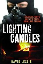 Lighting candles: A paramilitary's war with death, drugs and demons, Good Condit