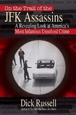 On the Trail of the JFK Assassins: A Groundbreaking Look at America's Most Infa