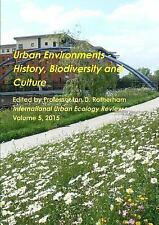 Urban Environments - History, Biodiversity and Culture by Ian D. Rotherham...