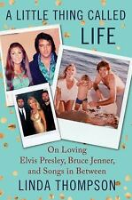 A LITTLE THING CALLED LIFE: ON LOVING ELVIS PRESLEY BOOK BY LINDA THOMPSON PHOTO