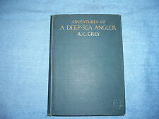 ADVENTURES OF A DEEP-SEA ANGLER by R. C. Grey/1st Ed/HC/Nature/Fishing