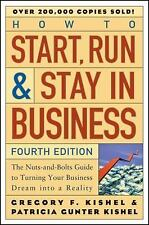 How to Start, Run, and Stay in Business : The Nuts-and-Bolts Guide to Turning...