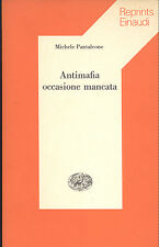 Pantaleone: Antimafia occasione mancata