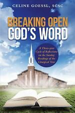 Breaking Open God?s Word : A Three-Year Cycle of Reflections on the Sunday...