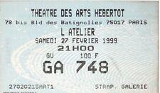 L'ATELIER TICKET DE SPECTACLE - THEATRE DES ARTS HEBERTOT- PARIS 1999