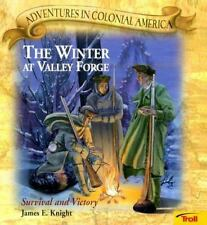 Winter at Valley Forge: Survival and Victory (Adventures in Colonial America)
