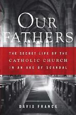 Our Fathers: The Secret Life of the Catholic Church in an Age of Scandal, France