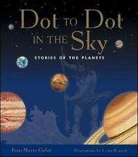 Dot to Dot in the Sky: Stories of the Planets 0 by Joan Marie Galat (2003,...