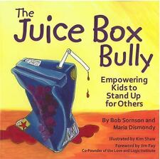 The Juice Box Bully : Empowering Kids to Stand up for Others by Robert...