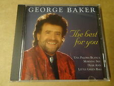 CD / GEORGE BAKER - THE BEST FOR YOU