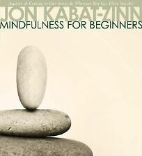 Mindfulness for Beginners : Reclaiming the Present Moment-And Your Life by Jon K