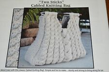 Keep it Simple Two Sticks Cabled Aran Bag Knitting Pattern