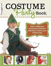 The Costume Party Book: Easy-to-Make and Inexpensive Outfits for Halloween, Thea