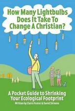 How Many Lightbulbs Does it Take to Change a Christian?: A Pocket Guide to Shrin