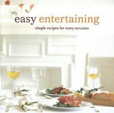Easy Entertaining: Simple Recipes for Every Occasion, , New Books