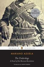 The Underdogs: A Novel of the Mexican Revolution Penguin Classics