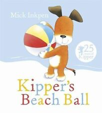 Kipper Story Book - KIPPER'S BEACH BALL by Mick Inkpen - Paperback - NEW