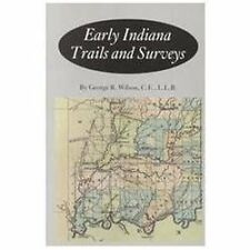 Early Indiana Trails and Surveys (Indiana Historical Society Publications, V. 6,