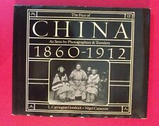 The Face Of China 1860-1912 - As Seen By Photographers & Travelers - hbdj