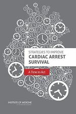 Strategies to Improve Cardiac Arrest Survival:: A Time to Act, , Institute of Me
