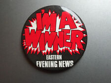 RARE EASTERN EVENING NEWS - I'M A WINNER BADGE PIN - EARLY 1980s NORWICH NORFOLK