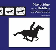 Muybridge and the Riddle of Locomotion : Marta Braun : New Hardcover @