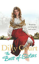 The Best of Sisters by Dilly Court 2007 Paperback - 2292/4217