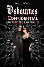 Osbournes Confidential: An Insider's Chronicle by Mick Wall (Hardback, 2008)