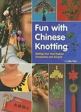 Fun with Chinese Knotting: Making Your Own Fashion Accessories and Acc-ExLibrary
